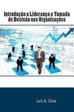 Introdução a Liderança e Tomada de Decisão Nas Organizações by Luis Silva...