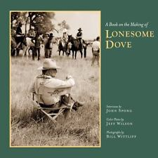 A Book on the Making of Lonesome Dove (Hardback or Cased Book)