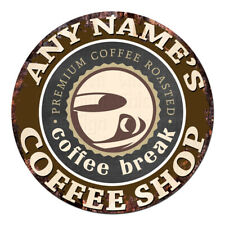 CP-0089 ANY NAME'S COFFEE SHOP BREAK Custom Personalized Chic Sign Decor Gift