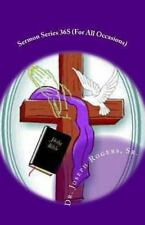 Sermon Series 36S (for All Occasions) : Sermon Outlines for Easy Preaching by...