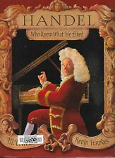 Handel, Who Knew What He Liked by M. T. Anderson Hardcover Composer Music