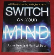 SWITCH ON YOUR MIND ~ Justus Lewis & Mon Lai Storz ~ ACCELERATED LEARNING STRATE