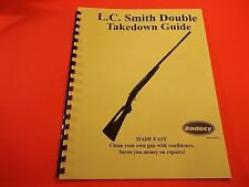 TAKEDOWN MANUAL GUIDE L C SMITH DOUBLE BARREL SHOTGUN, 10 pages of great info