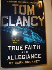 A Jack Ryan Novel: Tom Clancy True Faith and Allegiance  by Mark Greaney NEW