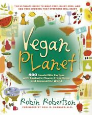 The Vegan Planet: 400 Irresistible Recipes With Fa
