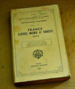 INSTRUCTIONS NAUTIQUES - SERVICE HYDROGRAPHIQUE DE LA MARINE 1957 N° 313