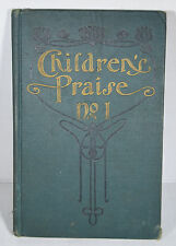 Antique 1905 Religious Book Children Praise Hymnals Christian Songs God Kingdom