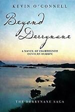 Beyond Derrynane: A Novel of Eighteenth Century Europe (The Derrynane Saga) (Vol