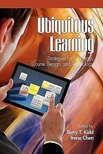 Ubiquitous Learning: Strategies for Pedagogy, Course Design, and Technology (Pap