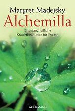 Alchemilla: Eine ganzheitliche Kräuterheilkunde für Frau... | Buch | Zustand gut