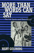 More Than Words Can Say: The Ink Spots and Their Music (Hardback or Cased Book)