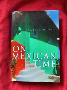 On Mexican Time : A New Life in San Miguel by Tony Cohan (2000, Hardcover)