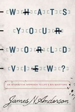 What's Your Worldview?, James N Anderson, Good Book