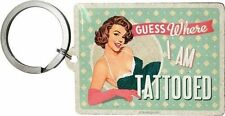 Retro Metal Keyring 'GUESS WHERE I'M TATTOOED' Rear Printing Vintage look Pin up