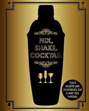 Mix, Shake, Cocktail von Kim Davies (2014, Gebundene Ausgabe)