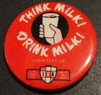 Think Milk Drink Milk IBA Pin Back Button Vintage Dairy