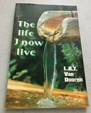 THE LIFE I NOW LIVE ~ L.A.T. VAN DOOREN ~1985 ~CHRIST'S LIFE IN DAILY EXPERIENCE