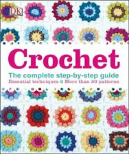 Crochet: The Complete Step-by-Step Guide (Dk) by DK Book The Fast Free Shipping