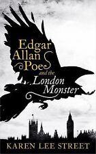 NEW! Edgar Allan Poe and the London Monster by Karen Lee Street (2016)