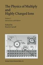 The Physics of Multiply and Highly Charged Ions : Volume 2: Interactions with...