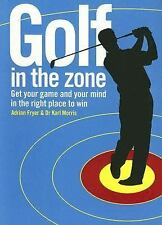 Golf in the Zone: Get Your Game and Your Head in the Right Place to Wi-ExLibrary