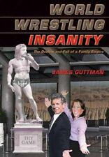 World Wrestling Insanity: The Decline and Fall of a Family Empire-ExLibrary