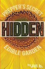 Shtf: Hidden : Prepper's Secret Edible Garden (B&W Edition) by Jill b and...