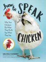 How to Speak Chicken, Paperback by Caughey, Melissa, Brand New, Free shipping...