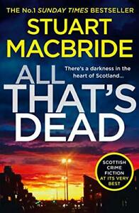 All That's Dead: The latest new 2020 crime thriller from ... by MacBride, Stuart