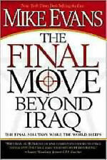 NEW The Final Move Beyond Iraq: The Final Solution While the World Sleeps