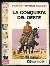 LA CONQUISTA DEL OESTE. COLECCION HISTORIAS SELECCIÓN EDITORIAL BRUGUERA.