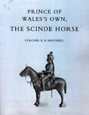 NEW Prince Of Wales's Own, The Scinde Horse: 1839-1922 by Col E. B. Maunsell