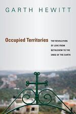 Occupied Territories: The Revolution of Love from Bethlehem to the Ends of the E