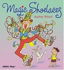 Magic Shoelaces (Childs Play Library) by Audrey Wood