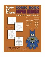 How to Draw Comic Book Superheroes Using 5 Easy Shapes Free Shipping