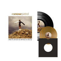 """SNOW PATROL - WHEN IT'S ALL OVER - SIGNED LP + 7"""" GOLD VINYL SINGLE - 250 COPIES"""