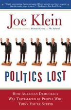 Politics Lost:From RFK To W. Politicians Want Power Not What's Right for America
