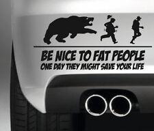 BE NICE TO FAT PEOPLE CAR BUMPER STICKER FUNNY DRIFT JDM 4x4