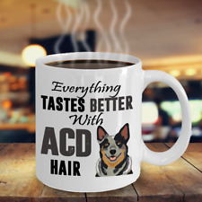 Tastes Better Cattle Dog Mug, Blue Heeler Mug, Acd Coffee Mug, Cattle Dog Gift