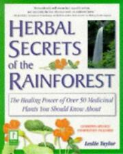 Herbal Secrets of the Rainforest : Over 50 Powerful Herbs and Their Medicinal U