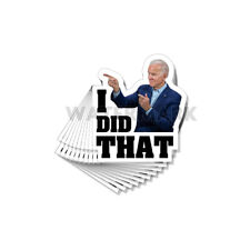 Biden I Did That Funny Political Stickers Decals Made In the Usa 10 Pack