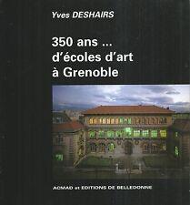 350 Ans...d'ecoles d'art à Grenoble.Yves DESHAIRS.Acmad / Belledonne Z011