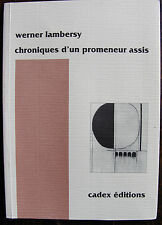 LAMBERSY WERNERChroniques d'un promeneur assisCadex editions, 1997, in 8, br.,