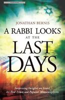 A Rabbi Looks At the Last Days: Surprising Insights on Israel, the End Time and