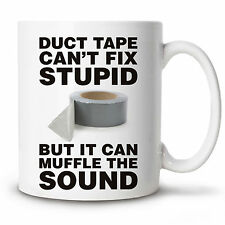 Coffee Mug DUCT TAPE cant fix stupid Novelty Cup 11 oz gift humour ceramic funny