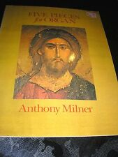 SHEET MUSIC-FIVE PIECES FOR ORGAN ANTHONY MILNER 1992 24 PAGES