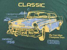 Vintage CUBA Classic 1956 Chevrolet The Cars More Champs Trust T Shirt Size XL