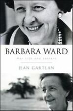 Barbara Ward: Her Life and Letters (Hardback or Cased Book)