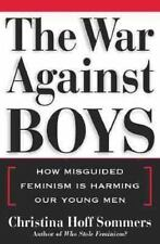 The War Against Boys: How Misguided Feminism Is Harming Our Young Men, Christina
