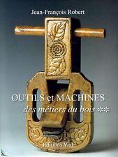 Outils et machines des métiers du bois, Tome 2